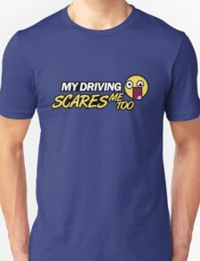 My driving scares me too (1) T-Shirt