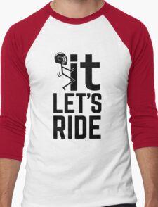 F It, Let's Ride. Biker Quote Shirt Men's Baseball ¾ T-Shirt