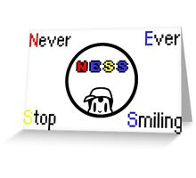 Never Ever Stop Smiling Greeting Card