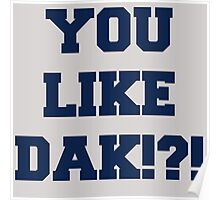 You Like Dak !?! #CowboysNation #DallasCowboys  Poster