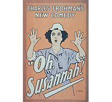 Performing Arts Posters Charles Frohmans new comedy Oh Susannah 0847 Photographic Print