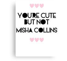 Cute but not Misha Collins - liferuiner 03 Canvas Print