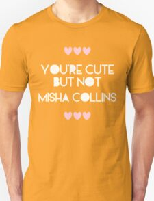 Cute but not Misha Collins - liferuiner 03 Unisex T-Shirt