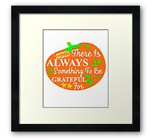 Autumn Fall Thanksgiving Day Pumpkin Typography Grateful Quote Framed Print