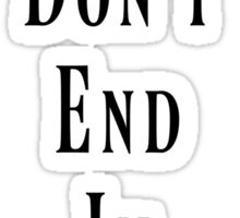 Family Don't End In Blood 2 Sticker