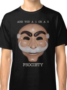 Are You A 1 or a 0 - FSOCIETY Classic T-Shirt