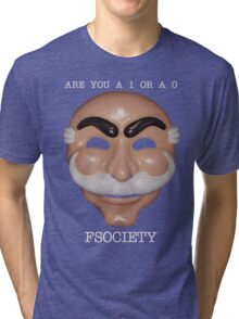 Are You A 1 or a 0 - FSOCIETY Tri-blend T-Shirt