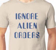 Halt and Catch Fire - Ignore Alien Orders Unisex T-Shirt