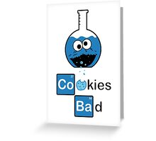 Cookies Bad! Greeting Card
