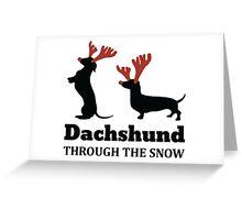 Dachshund Through The Snow Christmas T-shirt Greeting Card