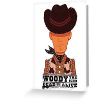 Woody the Kid Greeting Card