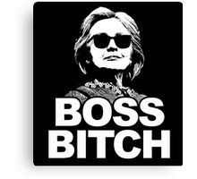 Hillary Clinton Boss Bitch Canvas Print