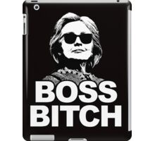 Hillary Clinton Boss Bitch iPad Case/Skin