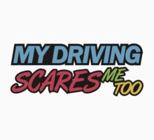 My driving scares me too (7) Kids Clothes