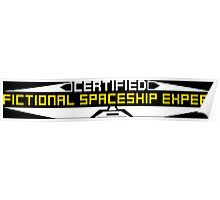 Certified Fictional Spaceship Expert Poster