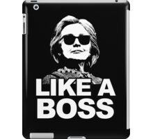 Hillary Clinton Like a Boss iPad Case/Skin
