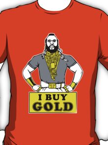 I Buy Gold T-Shirt