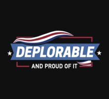 Deplorable and Proud of It by BootsBoots