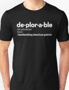 Deplorable Definition: Hardworking American Patriot Unisex T-Shirt