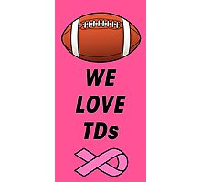 We Love Tds - Football - Breast Cancer Awareness Photographic Print