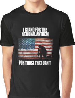I Stand For The National Anthem Graphic T-Shirt