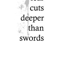 Fear cuts deeper than swords by cecio