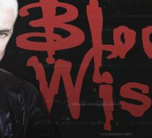 Bloody Wishes - Spike BTVS Sticker