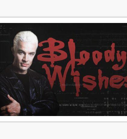 Bloody Wishes - Spike BTVS Sticker