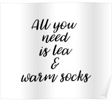 All you need is tea and warm socks! Poster