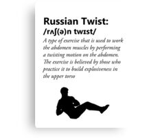Russian Twist Defintion Canvas Print