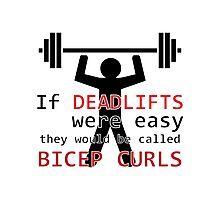If deadlifts were easy Photographic Print