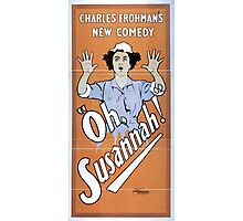 Performing Arts Posters Charles Frohmans new comedy Oh Susannah 1194 Photographic Print