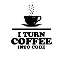 I turn coffee into Code Photographic Print
