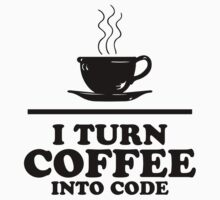 I turn coffee into Code by tonyshop