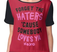 Forget the haters ,cause somebody loves ya Chiffon Top