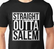 Straight Outta Salem Unisex T-Shirt