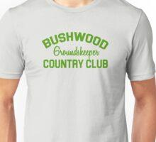 Bushwood Groundskeeper - Caddyshack  Unisex T-Shirt