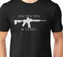 Pew and Chill 2  Unisex T-Shirt