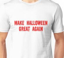 Make Halloween Great Again Unisex T-Shirt