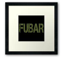 FUBAR Framed Print