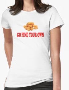Napoleon Dynamite - Go Find Your Own Womens Fitted T-Shirt
