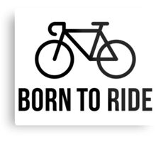 Born To Ride (Racing Bicycle / Bike / Black) Metal Print