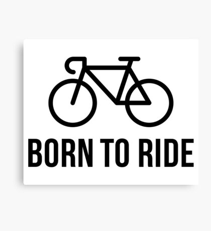 Born To Ride (Racing Bicycle / Bike / Black) Canvas Print