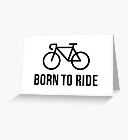 Born To Ride (Racing Bicycle / Bike / Black) Greeting Card