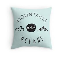Mountains and oceans (dark text) Throw Pillow