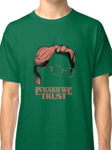 In Barb We Trust Classic T-Shirt