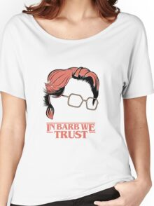 In Barb We Trust Women's Relaxed Fit T-Shirt