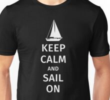 Keep Calm and Sail On Unisex T-Shirt