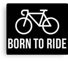 Born To Ride (Racing Bicycle / Bike / White) Canvas Print