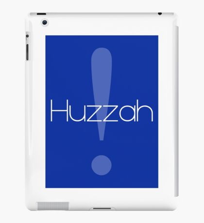 """""""Huzzah!"""" - TV Show, Television, Quote, Funny, Humor, Ha Ha, Lol, Lolz, Blue Man, Exclamation Point, Typography  iPad Case/Skin"""